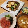 ねぎとろ丼&根菜と鶏肉の甘酢炒め